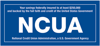 Your savings Federally Insured by NCUA up to at least $250,000
